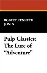 """The Lure of """"Adventure,"""" by Robert Kenneth Jones (Hardcover) 1-4344-9618-X"""