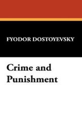 Crime and Punishment, by Fyodor Dostoyevsky (Paperback) 978-1-4344-9950-9