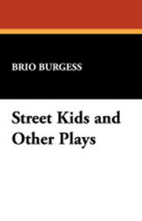 Street Kids and Other Plays, by Brio Burgess (Hardcover) 913960268