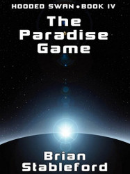 The Paradise Game: Hooded Swan, Book 4, by Brian Stableford (ePub/Kindle)