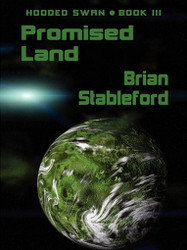 Promised Land: Hooded Swan, Book 3, by Brian Stableford (ePub/Kindle)