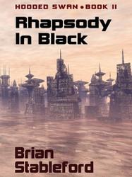 Rhapsody in Black, Hooded Swan, Book 2, by Brian Stableford (ePub/Kindle)