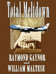 Total Meltdown, by William Maltese & Raymond Gaynor (ePub/Kindle)