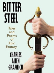 Bitter Steel: Tales and Poems of Epic Fantasy. by Charles Allen Gramlich (ePub/Kindle)