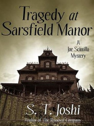 Tragedy at Sarsfield Manor: A Joe Scintilla Mystery , by S.T. Joshi (ePub/Kindle)