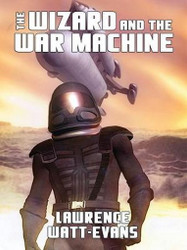 The Wizard and the War Machine, by Lawrence Watt-Evans (ePub/Kindle)