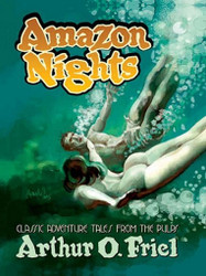 Amazon Nights: Classic Adventure Tales from the Pulps, by Arthur O. Friel (ePub/Kindle)