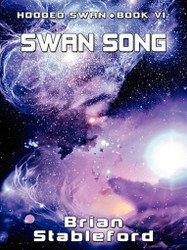 Swan Song: Hooded Swan, Book 6, by Brian Stableford (ePub/Kindle)
