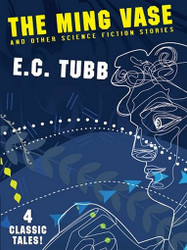 The Ming Vase and Other Science Fiction Stories, by E. C. Tubb (ePub)