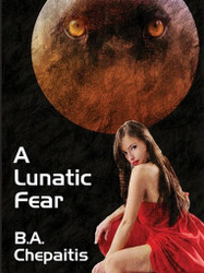 A Lunatic Fear, by B.A.Chepaitis (ePub/Kindle)