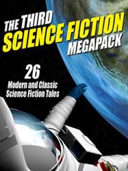 03 The Third Science Fiction MEGAPACK™ (ePub/Kindle)