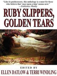 Ruby Slippers, Golden Tears, ed. by Ellen Datlow and Terri Windling (ePub/Kindle)