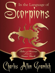 In the Language of Scorpions, by Charles Allen Gramlich (ePub/Kindle)