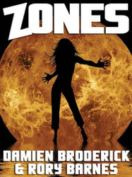 Zones, by Damien Broderick and Rory Barnes (ePub/Kindle)