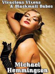 Vivacious Vixens & Blackmail Babes: Tales of Erotic Noir, by Michael Hemmingson (ePub/Kindle)