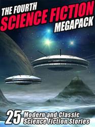 04 The Fourth Science Fiction MEGAPACK™ (ePub/Kindle)