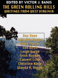 The Green Rolling Hills: Writings from West Virginia, edited by Victor J. Banis (ePub/Kindle)