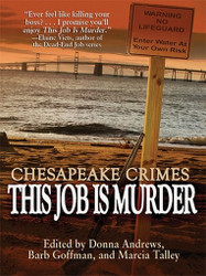 Chesapeake Crimes: This Job Is Murder!, edited by Donna Andrews, Barb Goffman, Marcia Talley (ePub/Kindle)