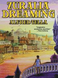Zuralia Dreaming, by Alfred Tella (ePub/Kindle)