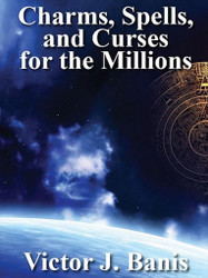 Charms, Spells, and Curses for the Millions, by V. J. Banis (ePub/Kindle)