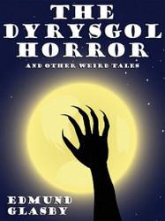 The Dyrysgol Horror and Other Weird Tales, by Edmund Glasby (ePub/Kindle)