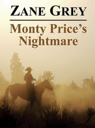 Monty Price's Nightmare, by Zane Grey (ePub/Kindle)
