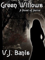 Green Willows: A Novel of Horror, by V. J. Banis (ePub/Kindle)