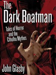 The Dark Boatman: Tales of Horror and the Cthulhu Mythos, by John Glasby (ePub/Kindle)