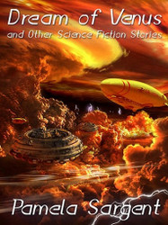Dream of Venus and Other Science Fiction Stories, by Pamela Sargent (ePub/Kindle)