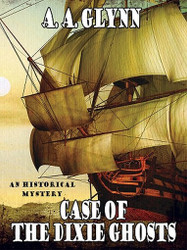 Case of the Dixie Ghosts: An Historical Mystery, by A.A. Glynn (ePub/Kindle)