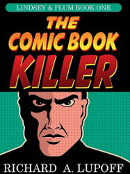 The Comic Book Killer: The Lindsey & Plum Detective Series, Book One, by Richard A. Lupoff (ePub/Kindle)