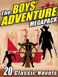 The Boys' Adventure MEGAPACK™ (ePub/Kindle)