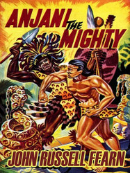 Anjani the Mighty: A Lost Race Novel (Anjani, Book 2), by John Russell Fearn (ePub/Kindle)
