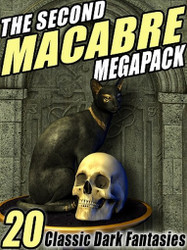 The Second Macabre MEGAPACK™: 20 Classic Dark Fantasies (ePub/Kindle)