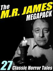 The M.R. James MEGAPACK™, by M.R. James (ePub/Kindle)