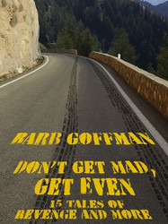 Don't Get Mad, Get Even: 15 Tales of Revenge and More, by Barb Goffman (ePub/Kindle)