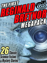 The First Reginald Bretnor MEGAPACK™: 26 Classic Science Fiction & Mystery Stories, by Reginald Bretnor (ePub/Kindle)