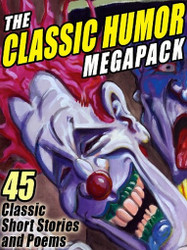 The Classic Humor MEGAPACK™: 45 Short Stories and Poems (ePub/Kindle)