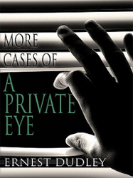 More Cases of a Private Eye: Classic Crime Stories, by Ernest Dudley (ePub/Kindle)