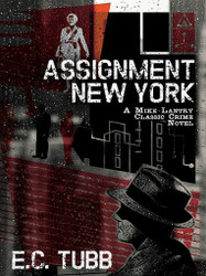 Assignment New York: A Mike Lantry Classic Crime Novel, by E. C. Tubb (ePub/Kindle)