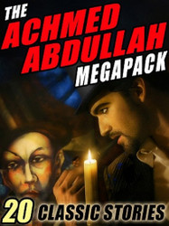 The Achmed Abdullah MEGAPACK™: 20 Classic Stories (ePub/Kindle)