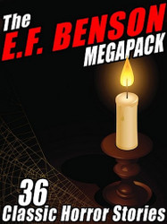 The E.F. Benson MEGAPACK™: 36 Classic Horror Stories (ePub/Kindle)