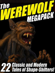 The Werewolf MEGAPACK™: 22 Classic and Modern Tales (ePub/Kindle)