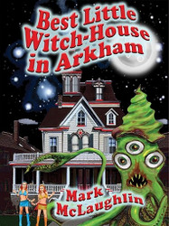 Best Little Witch-House in Arkham: Weird Tales Out of Space & Time, by Mark McLaughlin (ePub/Kindle)