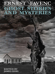 Ghost Stories and Mysteries, by Ernes Favenc, edited by James Doig (ePub/Kindle)