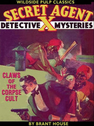 Secret Agent X: Claws of the Corpse Cult, by Brant House (ePub/Kindle)