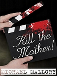 Kill the Mother! A Dave Beauchamp Mystery Novel, by Michael Mallory (ePub/Kindle)