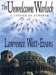 The Unwelcome Warlock: A Legend of Ethshar, by Lawrence Watt-Evans (ePub/Kindle)