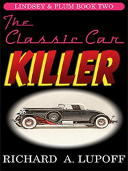 The Classic Car Killer: The Lindsey & Plum Detective Series, Book Two, by Richard A. Lupoff (ePub/Kindle)