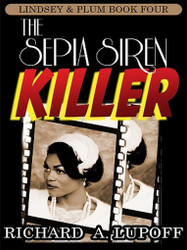 The Sepia Siren Killer: The Lindsey& Plum Detective Series, Book Four, by Richard A. Lupoff (ePub/Kindle)